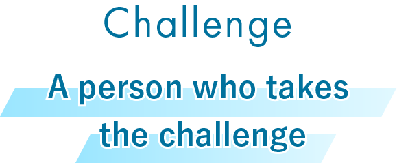 A person who takes the challenge